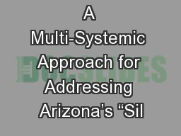 A Multi-Systemic Approach for Addressing Arizona�s �Sil
