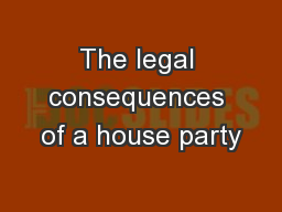 The legal consequences of a house party