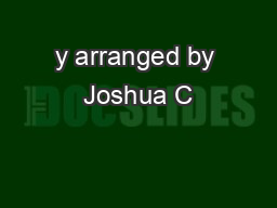 y arranged by Joshua C PowerPoint PPT Presentation