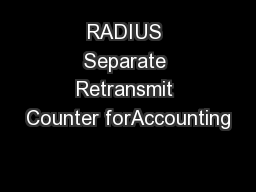 RADIUS Separate Retransmit Counter forAccounting7KH5$',866