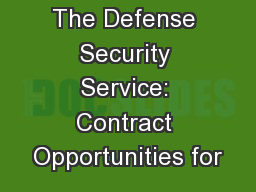 The Defense Security Service: Contract Opportunities for