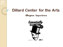 Dillard Center for the Arts PowerPoint PPT Presentation