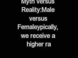 Myth versus Reality:Male versus Femaleypically, we receive a higher ra