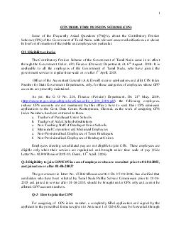 CONTRIBUTORY PENSION SCHEMECPS Some of the Frequently Asked Questions FAQs abo ut the Contributory Pension Scheme CPS of the Government of Tamil Nadu with relevant answersclarifications are shown be