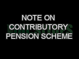 NOTE ON CONTRIBUTORY PENSION SCHEME