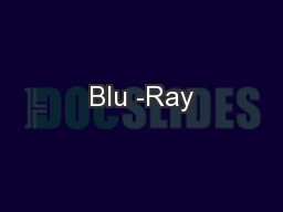 Blu -Ray PowerPoint PPT Presentation