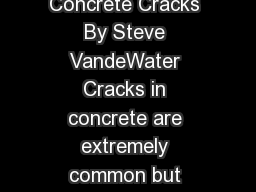 Steve VandeWater Why Concrete Cracks By Steve VandeWater Cracks in concrete are extremely common but often m isunderstood PowerPoint PPT Presentation