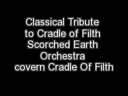 Classical Tribute to Cradle of Filth Scorched Earth Orchestra covern Cradle Of Filth