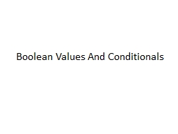 Boolean Values And Conditionals
