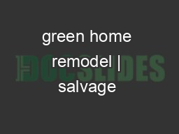 green home remodel   salvage & reuseCover photo and above: JAS Design