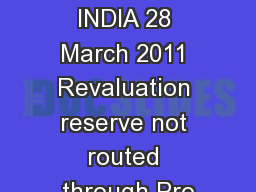KPMG IN INDIA 28 March 2011 Revaluation reserve not routed through Pro