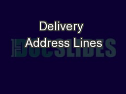 Delivery Address Lines PowerPoint PPT Presentation