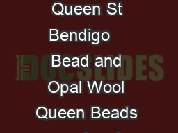 Attic Crafts Embroidery and patchwork supplies and classes  Queen St Bendigo    Bead and Opal Wool Queen Beads wool and knitting supplies Online shopping available www