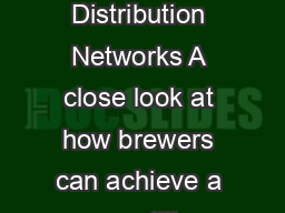 The Role of Supply Chain in Expanding Brewery Distribution Networks A close look at how brewers can achieve a competitive advantage by optimizing their supply chain