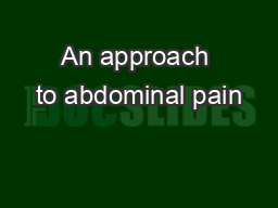 An approach to abdominal pain PowerPoint Presentation, PPT - DocSlides