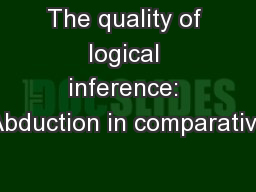The quality of logical inference: Abduction in comparative