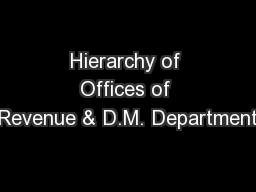 Hierarchy of Offices of Revenue & D.M. Department