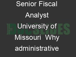 Craig David Lead Accountant University of Missouri Jamie Szabo Senior Fiscal Analyst University of Missouri  Why administrative costs are generally not allowable on Sponsored Projects A Exhibit C whi