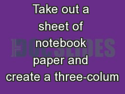 Take out a sheet of notebook paper and create a three-colum