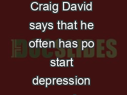 Craig David  Public Artist WritingEssayJournal Public Artist Craig David says that he often has po start depression once a piece of art is completed and installed