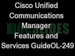 Cisco Unified Communications Manager Features and Services GuideOL-249