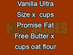 Banana Cream Pie Ingredients for pie crust x  scoops of Vanilla Ultra Size x  cups Promise Fat Free Butter x  cups oat flour x   cups of water Ingredients for pie filling x  tbsp PowerPoint PPT Presentation