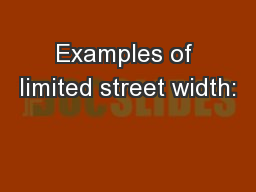 Examples of limited street width: PowerPoint PPT Presentation