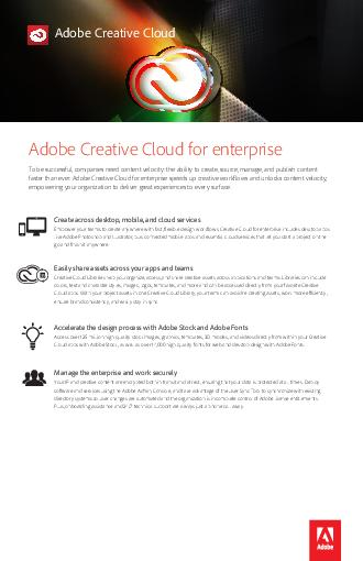 Adobe Creative Cloud for enterprise Creative Cloud for enterprise lets your organization create collaborate and deliver on mobile or desktop with the latest Adobe creative apps and services
