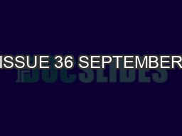 ISSUE 36 SEPTEMBER