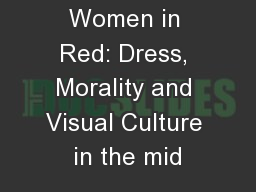Women in Red: Dress, Morality and Visual Culture in the mid