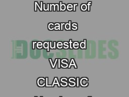 Select one Limit requested VISA PLATINUM Number of cards requested   VISA GOLD Number of cards requested   VISA CLASSIC Number of cards requested   VISA SECURED Number of cards requested   APPLICANT PowerPoint PPT Presentation