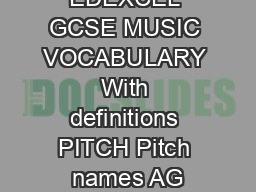 THE EDEXCEL GCSE MUSIC VOCABULARY With definitions PITCH Pitch names AG PDF document - DocSlides