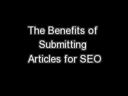 The Benefits of Submitting Articles for SEO