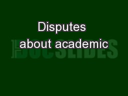 Disputes about academic