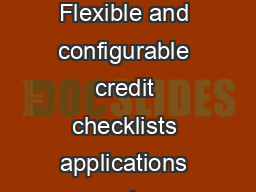 ORACLE DATA SHEET ORACLE CREDIT MANAGEMENT KEY FEATURES Flexible and configurable credit checklists applications scoring models and credit policies Rulesbased manual or automatic recommendations Over PowerPoint PPT Presentation