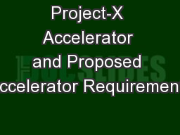 Project-X Accelerator and Proposed Accelerator Requirements
