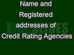 Name and Registered addresses of Credit Rating Agencies