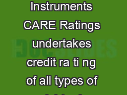 Credit Rating of Debt Instruments CARE Ratings undertakes credit ra ti ng of all types of debt nd related bligations