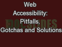 Web Accessibility: Pitfalls, Gotchas and Solutions