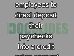 Employers oen allow employees to direct deposit their paychecks into a credit union account PowerPoint PPT Presentation