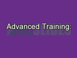 Advanced Training: PowerPoint PPT Presentation