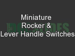 Miniature Rocker & Lever Handle Switches