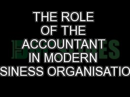 THE ROLE OF THE ACCOUNTANT IN MODERN BUSINESS ORGANISATIONS