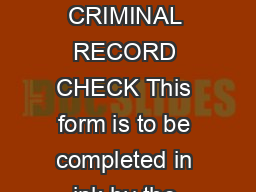 SP     PENNSYLVANIA STATE POLICE REQUEST FOR CRIMINAL RECORD CHECK This form is to be completed in ink by the requester information will be mailed to the requester only