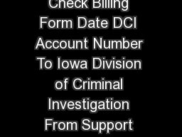 STATE OF IOWA Criminal History Record Check Billing Form Date DCI Account Number To Iowa Division of Criminal Investigation From Support Operations Bureau  st Floor  E