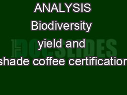 ANALYSIS Biodiversity yield and shade coffee certification