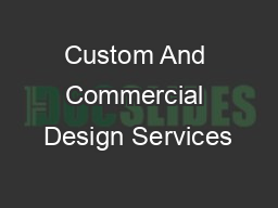Custom And Commercial Design Services