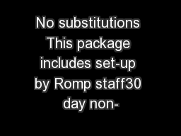 No substitutions This package includes set-up by Romp staff30 day non-