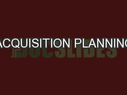 ACQUISITION PLANNING PowerPoint PPT Presentation