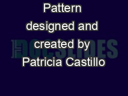 Pattern designed and created by Patricia Castillo PowerPoint PPT Presentation